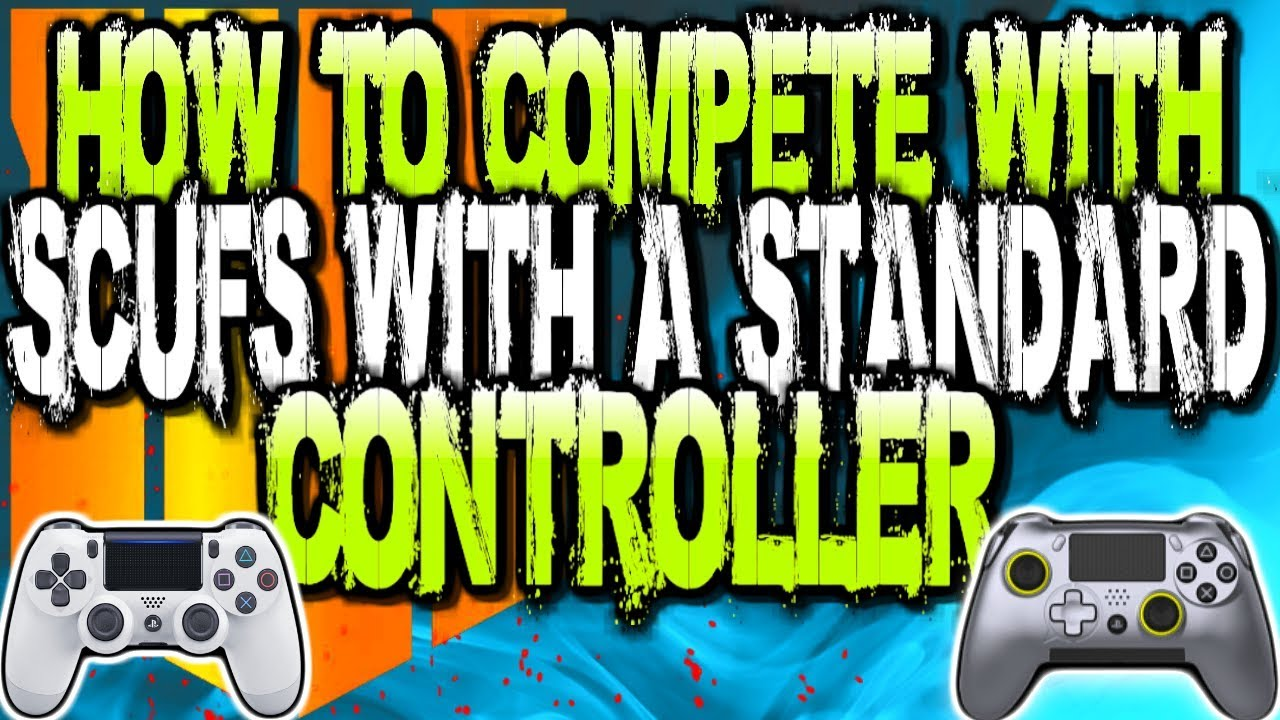 How To Compete With Scuf Users With A Standard Controller