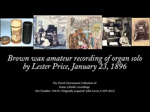 Jan 23, 1896 - Amateur recording of organ solo by Lester Price (Remastered)