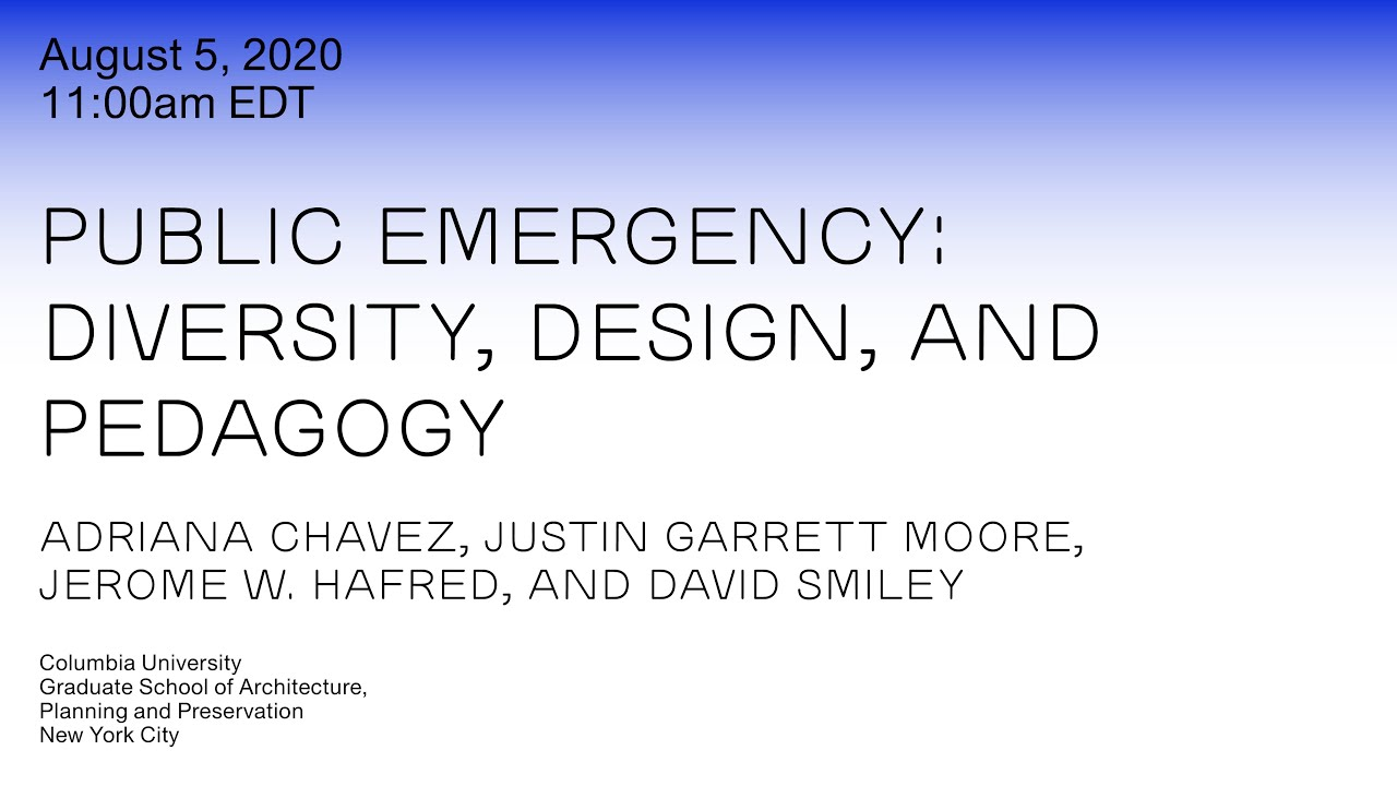 Public Emergency: Diversity, Design, and Pedagogy;  August 5, 2020