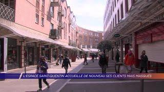 Yvelines | L'espace Saint-Quentin accueille de nouveau ses clients mais masqués