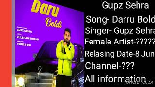Gupz Sehra-Daru Boldi New Punjabi Song, Relasing Date, Upcoming project