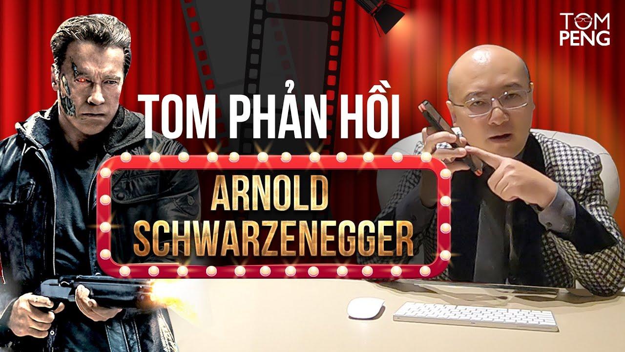 "Tom phản hồi về ""Kẻ Hủy Diệt""    Tom response to Arnold Schwarzenegger"