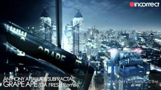 Anthony Attalla & Subfractal - Grape Ape (Da Fresh Remix) :: {Incorrect Music} :: OFFICIAL VIDEO