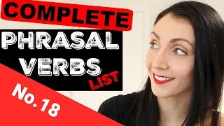 ENGLISH Phrasal Verbs: Learn The Complete List - #18 | LIVE English Lesson