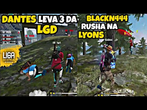 DANTES SOZINHO LEVA 3 DA LOS GRANDES, BLACKN444 RUSHA INSANO PRA CIMA DA LYONS - LIGA DAS ESTRELAS