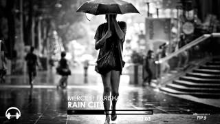 Merce Ft Farisha - Rain City (Original Mix)