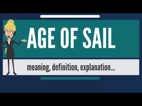 What is AGE OF SAIL? What does AGE OF SAIL mean? AGE OF SAIL meaning, definition & explanation
