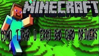 Como tirar o erro bad card drivers do minecraft [Windows 7]