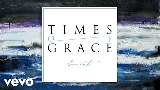 Times of Grace - Currents (Pseudo Video)