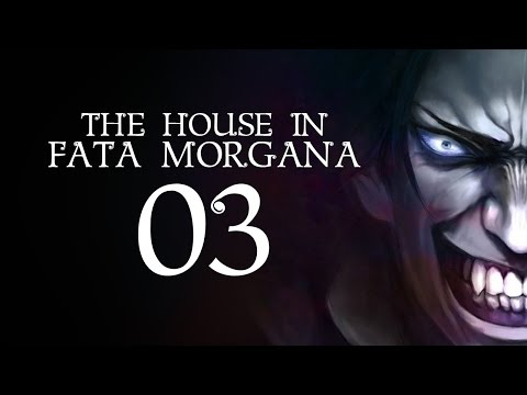 The House in Fata Morgana - Part 3 (Special Feature - Read with Reformist)