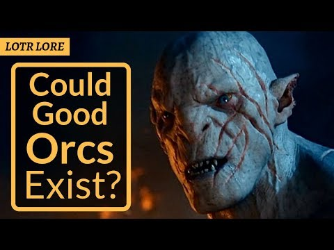 Could Good Orcs Exist? - Lord of the Rings Lore