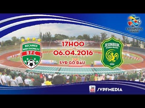 B. Bình Dương vs J. Hyundai Motors - AFC Champions League 2016   FULL