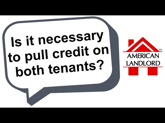 Should I Pull Credit on Both Tenants? | American Landlord