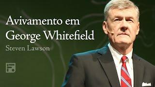 Avivamento em George Whitefield - Steven J. Lawson thumbnail