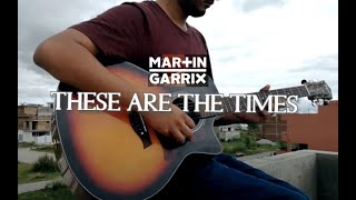 Martin Garrix feat. JRM - These Are The Times - Guitar Cover by Josh