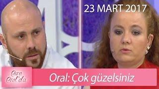 Oral: Çok güzelsiniz - Esra Erol'da 23 Mart 2017 - 364. Bölüm - atv