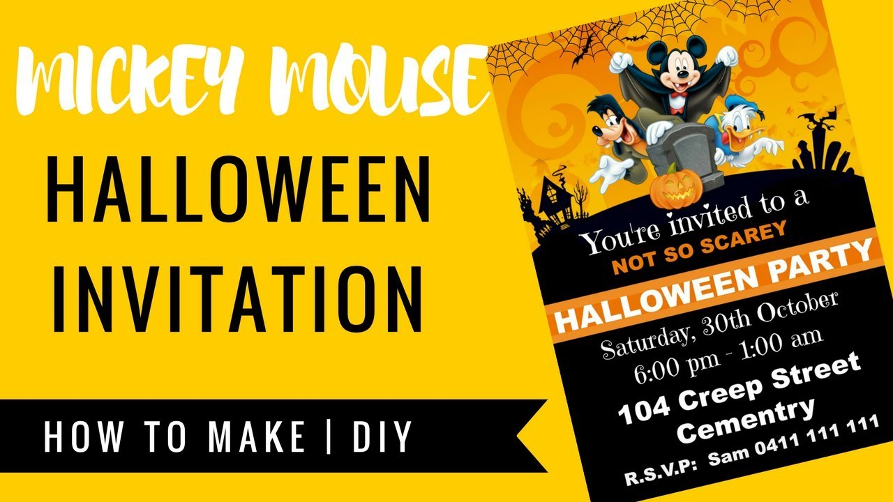 HOW TO MAKE MICKEY MOUSE HALLOWEEN PARTY INVITATION - YouTube