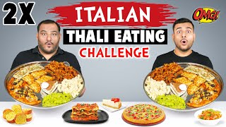 2 X ITALIAN THALI EATING CHALLENGE | Thali Challenge | Food Eating Competition | Viwa Food World