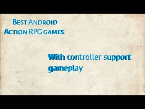 Best Android Action RPG Games With Controller Support Gameplay