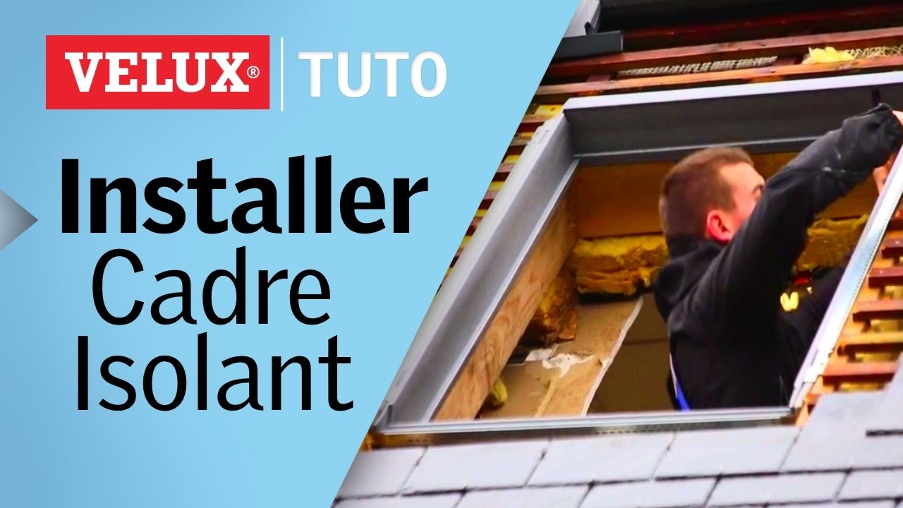 tuto comment installer un cadre isolant velux youtube. Black Bedroom Furniture Sets. Home Design Ideas