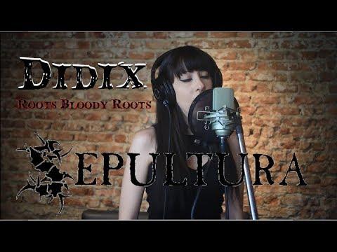 Didix - Roots Bloody Roots (Sepultura)