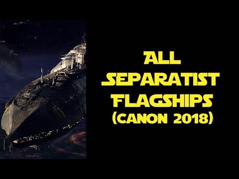 All Flagships and Named Ships of the Separatist Navy (Canon 2018)