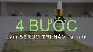 Cách làm serum trị nám hiệu quả nhất