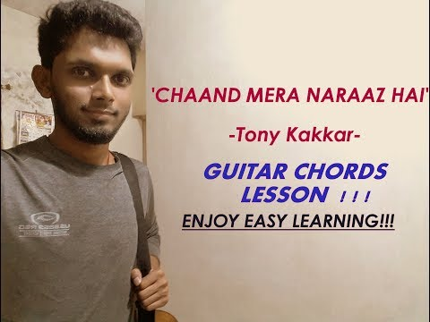 Chaand Mera Naraaz Hai | Guitar Chords Lesson Tutorial | Tony Kakkar & Neha Kakkar | Cover