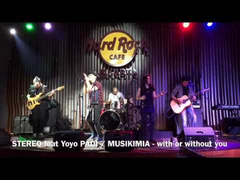 STEREO band feat Yoyo PADI / MUSIKIMIA - with or without you