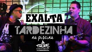 Baixar Exalta no Tardezinha na Piscina - 29/04/2017