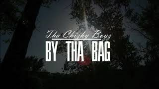 Tha Chizhy Boyz - By Tha Bag [Funny/Epic Comedy Rap] (N8ve Narrow & Low-P)