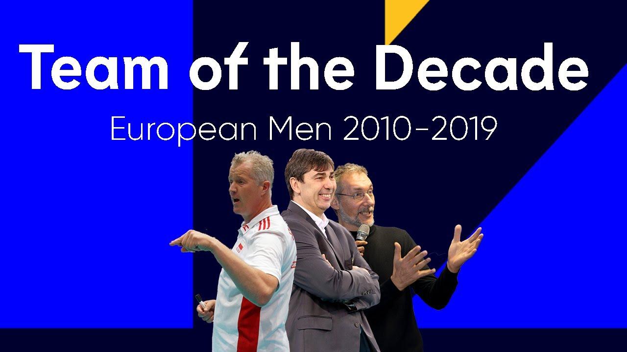 European Team of the Decade: Men 2010-2019 | The Debate