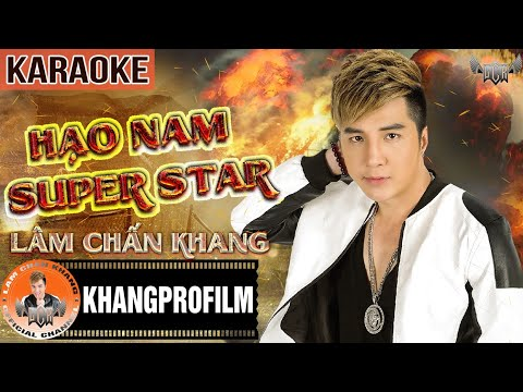 KARAOKE HẠO NAM SUPER STAR | BEAT GỐC | LÂM CHẤN KHANG