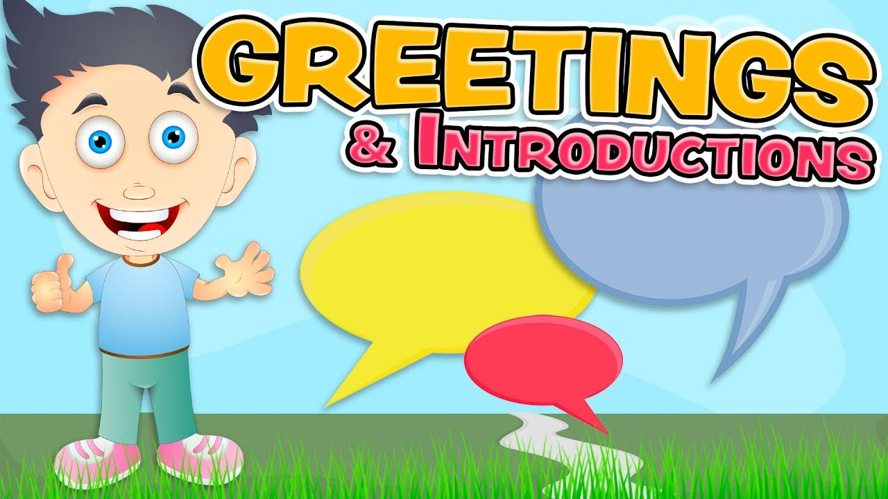 Greetings And Introductions In English For Kids Youtube