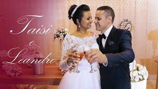 Taisi e Leandro - Wedding Film