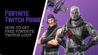 How To Get Fortnite Twitch Prime Loot FOR FREE
