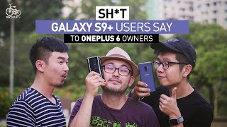 Sh*t Galaxy S9+ Users Say to OnePlus 6 Owners | TricycleTV