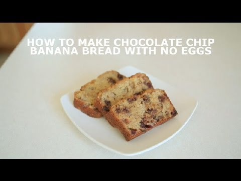 How to Make Chocolate Chip Banana Bread With No Eggs : Banana Bread