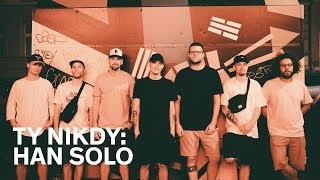 Ty Nikdy - Han Solo (oficiální video) (prod. Idea & Kenny Rough)