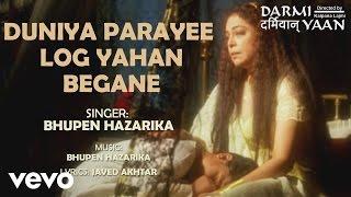 Duniya Parayee Log Yahan Begane Best Audio Song - Darmiyaan|Tabu|Bhupen Hazarika