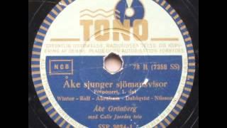 Åke sjunger Sjömansvisor, Potpourri - Calle Jaerdes; Åke Grönberg 1947