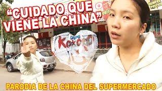 Cuidado Viene La china - Parodia de La China del Supermercado