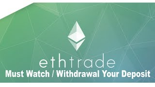 Ethtrade | Long Term Invest | Withdrawal your Deposit | 25 – 30% per Month | Cryptony | No Scam