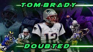 Tom Brady - Doubted