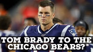 Tom Brady To The Chicago Bears?
