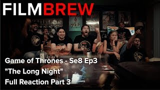 """Game of Thrones - Se8 Ep3 - """"The Long Night"""" - Reaction - Full Reaction Part 3"""