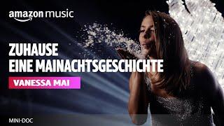 Vanessa Mai - Zuhause (Eine Mainachtsgeschichte) | Mini-Doc | Amazon Music