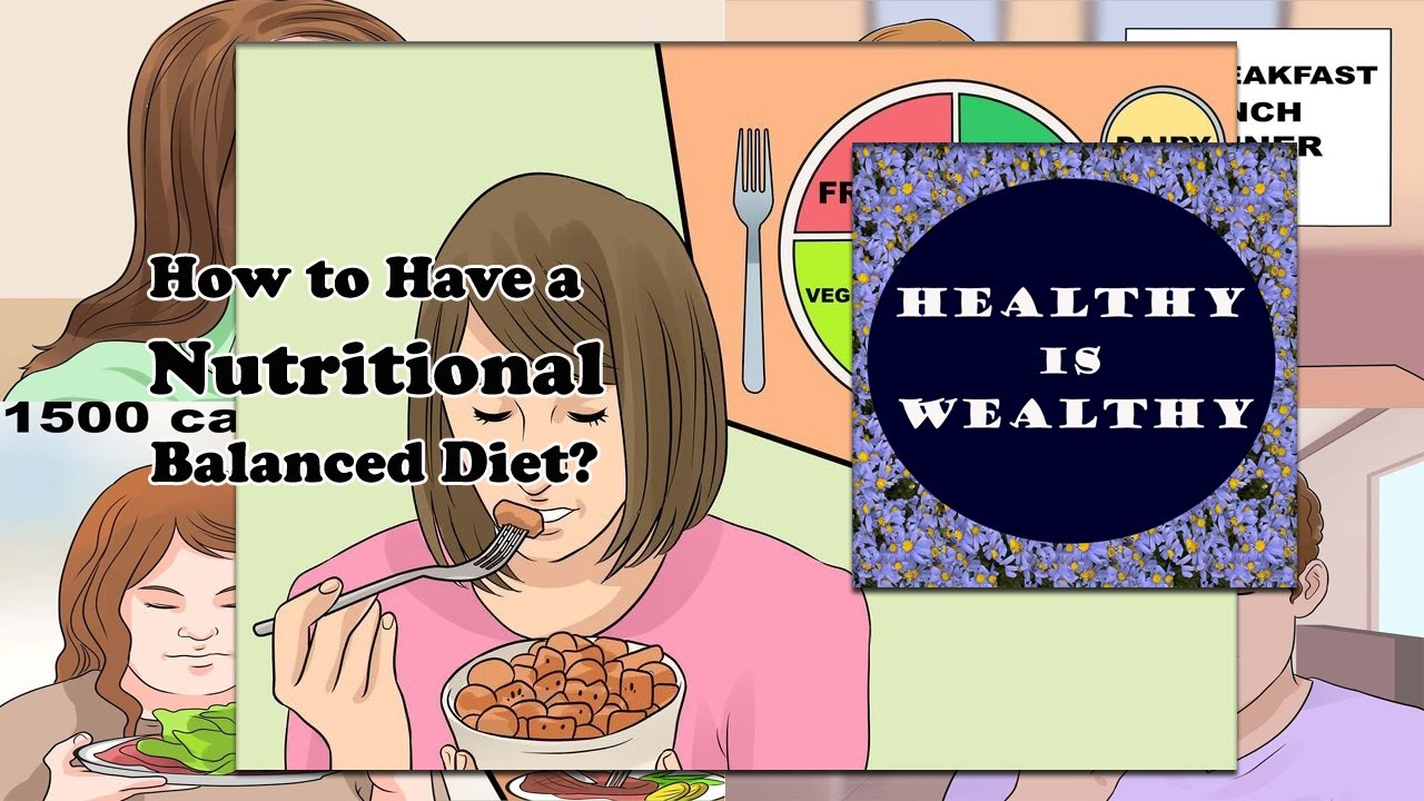 Tips For Healthy Diet  How To Have A Healthy Nutritional Balanced Diet?
