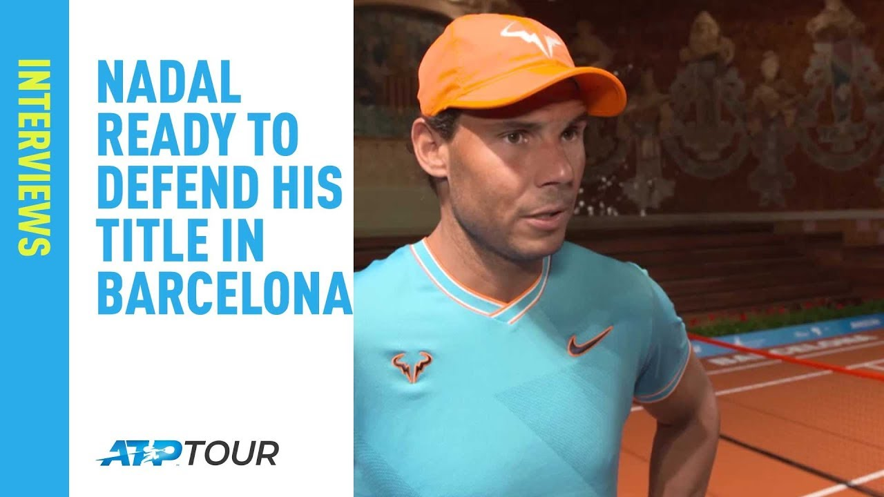 6bc686f0192 Nadal Ready To Defend His Title At Barcelona 2019 - YouTube