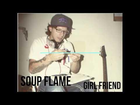 Soup Flame - Girlfriend